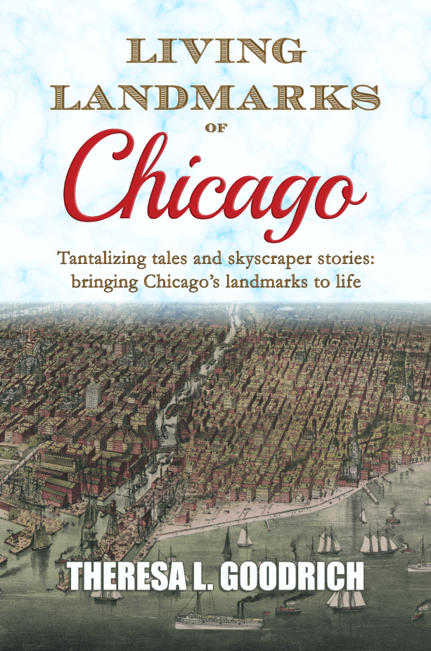 Living Landmarks of Chicago: Tantalizing tales and skyscraper stories; bringing Chicago's landmarks to life